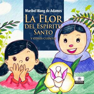 La Flor del Espíritu Santo y otros cuentos