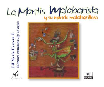 La Mantis malabarista y su mundo malabarilloso