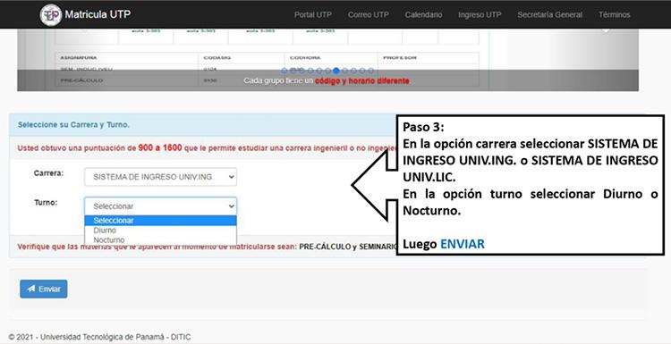 Paso 3. En la opción carrera seleccionar Sistema de  Ingreso Univ.Ing. o Sistema de Ingreso Univ.Lic., en la opción turno seleccionar diurno o nocturno. Luego Enviar.