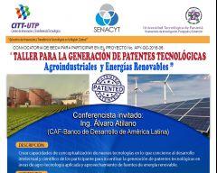 """"""" TALLER PARA LA GENERACIÓN DE PATENTES TECNOLÓGICAS, Agroindustriales y Energías Renovables"""""""
