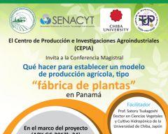 """Conferencia Magistral: ¿Qué hacer para establecer un modelo de producción agrícola tipo """"Fábrica de plantas"""" en Panamá?"""