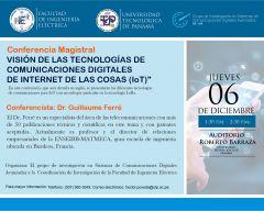 """Conferencia magistral: """"Visión de las tecnologías de comunicaciones digitales de Internet de las Cosas (IoT)"""""""