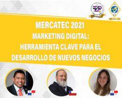 MERCATEC 2021: Marketing Digital Herramienta Clave para el Desarrollo de Nuevos Negocios