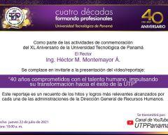 Invitación al reportaje 40 años Comprometidos con el Talento Humano, Impulsando su Transformación Hacia el éxito de la UTP