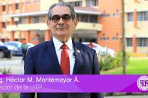 Ing. Héctor Montemayor Á., Rector de la UTP.