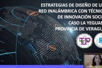 Presentación del Proyecto Estrategia de diseño de una red inalámbrica con técnicas de innovación social, Caso la Yeguada, provincia de Veraguas.