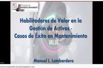 Habilitadores de Valor en la Gestión de Activos - Casos de Éxito en Mantenimiento, a cargo del Ing. Manuel Lombardero.
