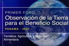 Presentación del Foro de Panamá: Observaciones de la Tierra para el Beneficio